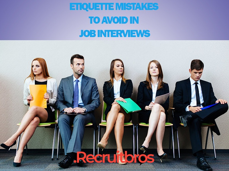 10 etiquette mistakes to avoid in job interviews