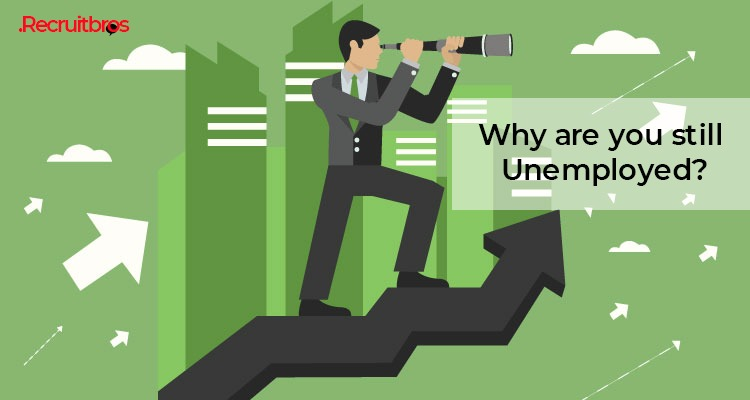 Why are you still unemployed?