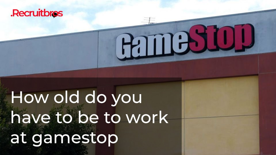 how old do you have to be to work at gamestop