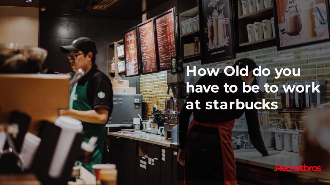 How Old Do You Have to Be to Work at Starbucks